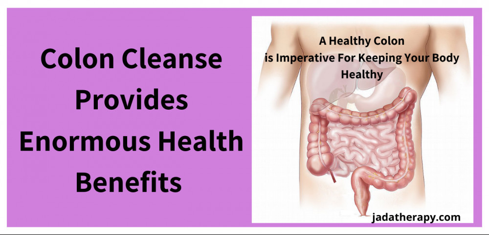 Colon Cleanse Provides Enormous Health Benefits
