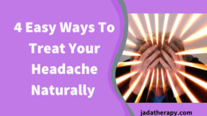 4 Easy Ways To Treat Your Headache Naturally