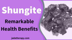 Shungite: Remarkable Health Benefits